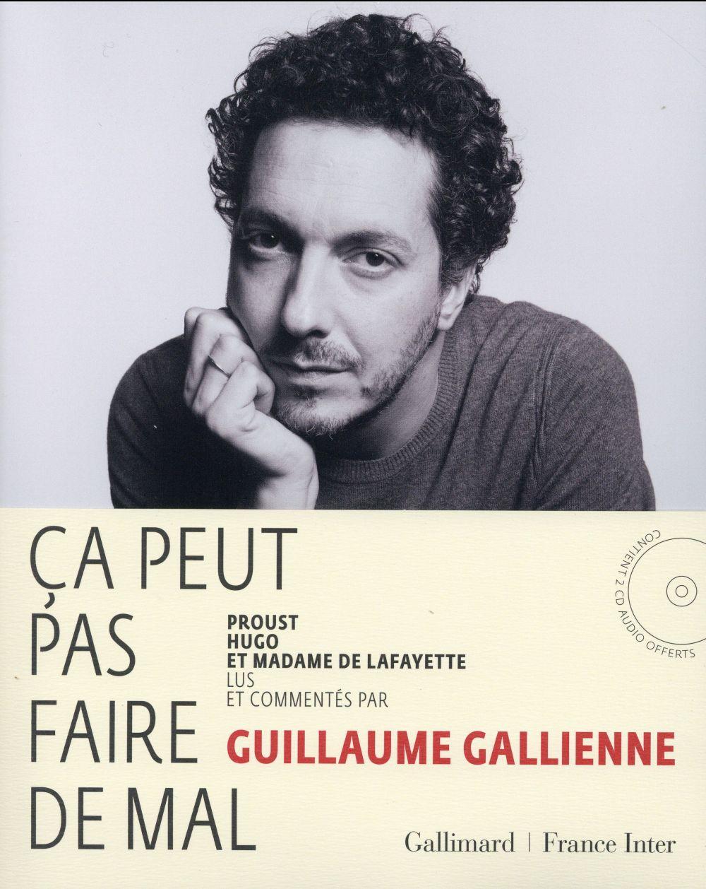 ca peut pas faire de mal (Tome 1-Le roman : Proust, Hugo et Madame de Lafayette lus et commentes par Guillaume Gallienne)