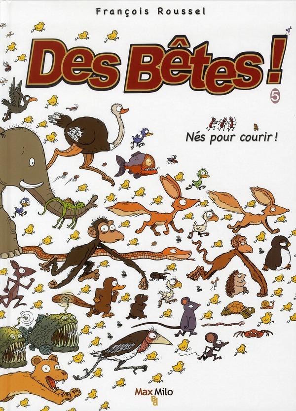 Des Betes T.5 ; Nes Pour Courir