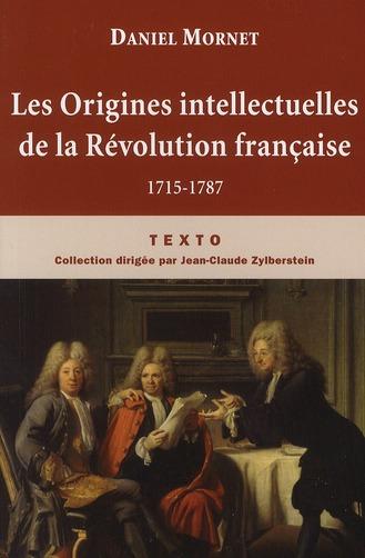LES ORIGINES INTELLECTUELLES DE LA REVOLUTION FRANCAISE 1715-1787