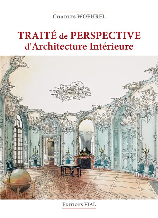 Traite De Perspective D'Architecture Interieure