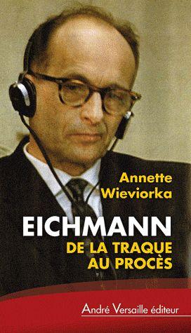 EICHMANN, DE LA TRAQUE AU PROCES