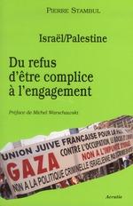 Couverture de Israel / Palestine : Du Refus D'Etre Complice A L'Engagement