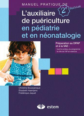 Manuel Pratique De L'Auxiliaire De Pueriulture En Pediatrie Et Neonatalogie