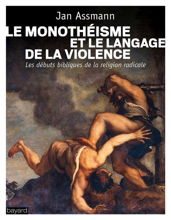 LE MONOTHEISME ET LE LANGAGE DE LA VIOLENCE