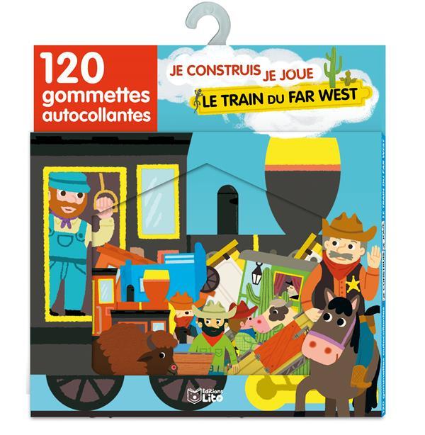 Je Construis ; Je Joue Avec Les Gommettes ; Train Du Far West