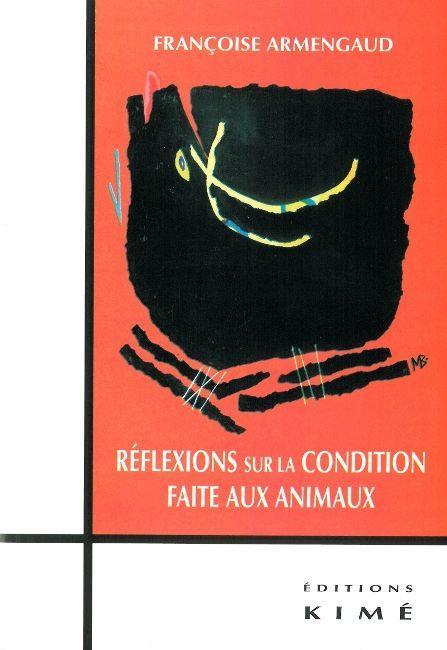 REFLEXIONS SUR LA CONDITION FAITE AUX ANIMAUX