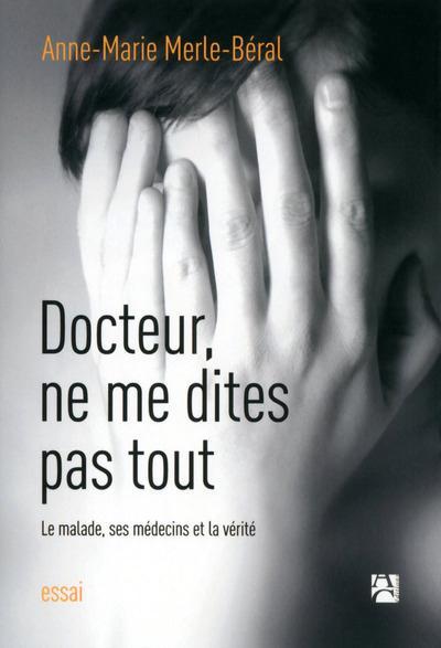 Docteur ; ne me dites pas tout