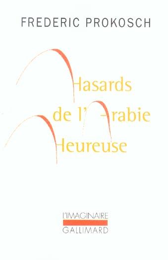 HASARDS DE L'ARABIE HEUREUSE