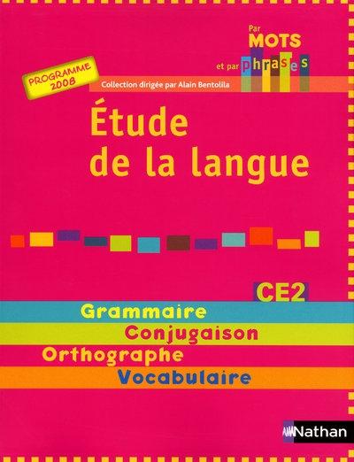 Par Mots Et Par Phrases; Etude De La Langue ; Ce2 ; Grammaire, Conjugaison, Orthographe, Vocabulaire ; Manuel De L'Eleve