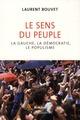 LE SENS DU PEUPLE : LA GAUCHE, LA DEMOCRATIE, LE POPULISME