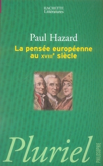 LA PENSEE EUROPEENNE AU XVIIIE SIECLE