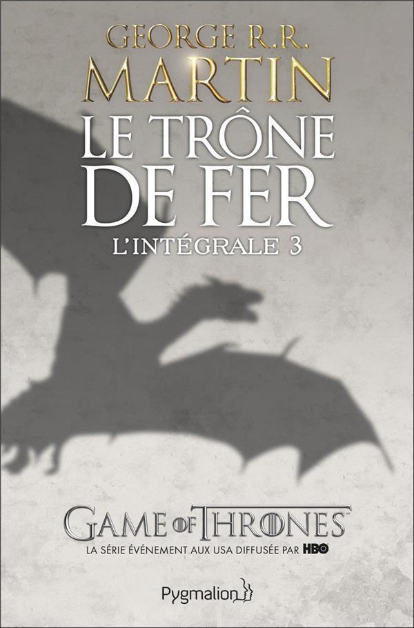 Le Trone De Fer ; Integrale T.3