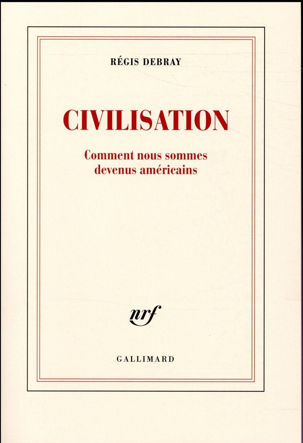 CIVILISATION, COMMENT NOUS SOMMES DEVENUS AMERICAINS
