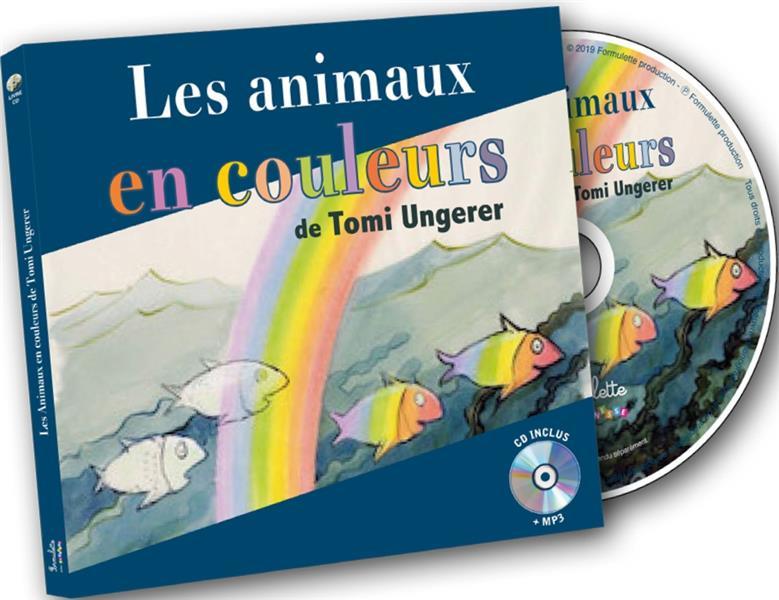 animaux en couleurs de Tomi Ungerer (Les) : chansons pour s'amuser avec les animaux et les couleurs | Pottiez, Coralline. Auteur