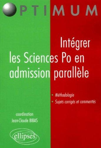 Integrer Sciences Po En Admission Parallele Methodologie Sujets Corriges Et Commentes Optimum