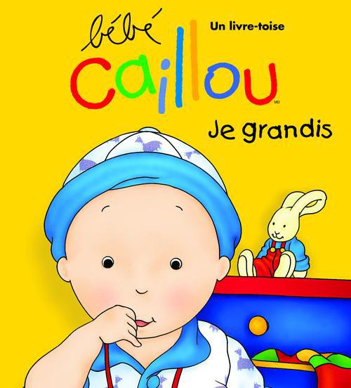 Bebe Caillou; Je Grandis