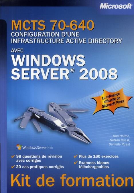 Mcts 70-640 ; Configuration D'Une Infrastructure Active Directory Avec Windows Server 2008