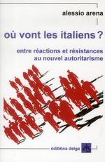 Couverture de Ou Vont Les Italiens ? Entre Reactions Et Resistances Au Nouvel Autoritarisme
