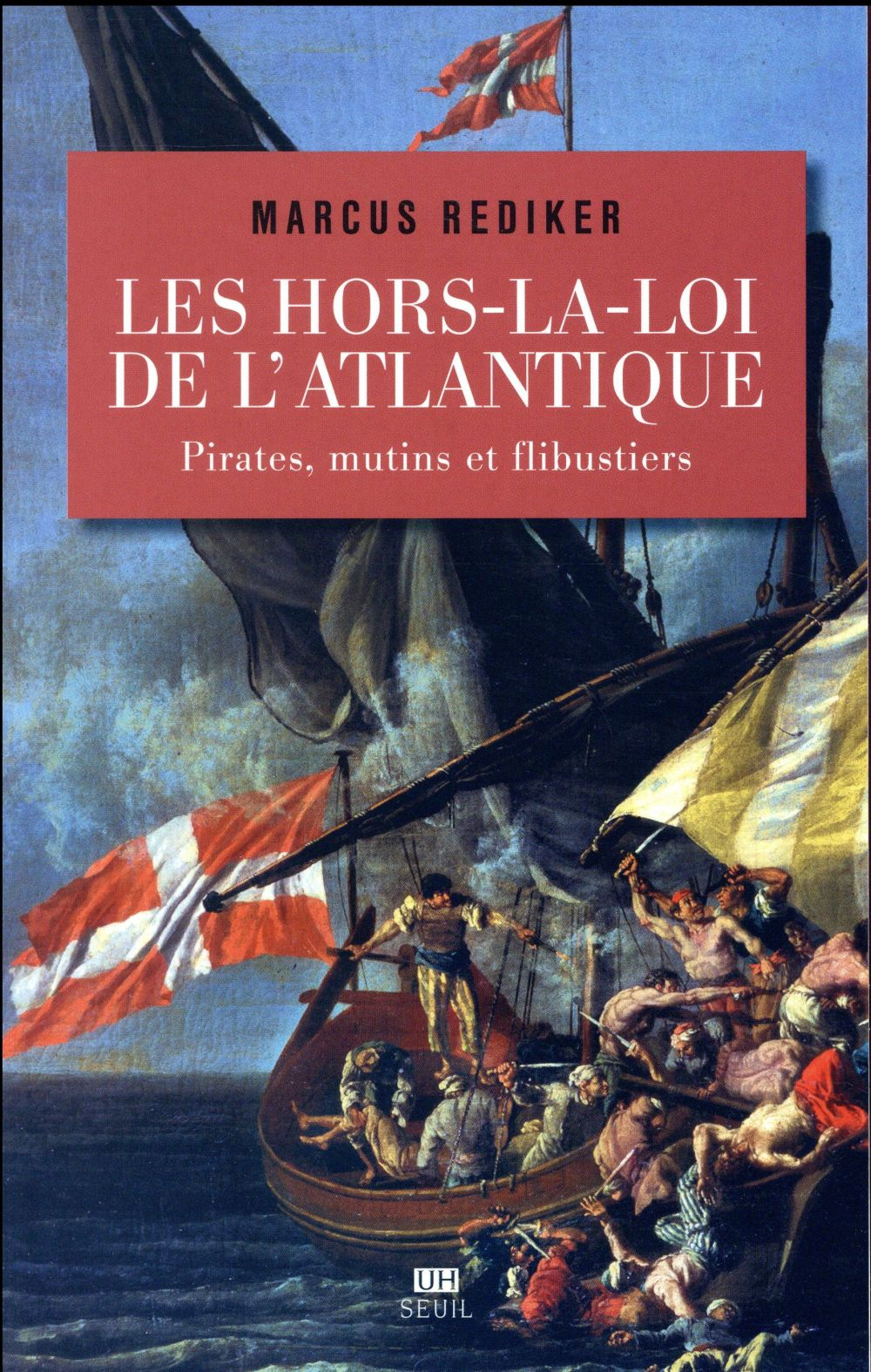 Les hors-la-loi de l'Atlantique ; pirates, mutins et flibustiers