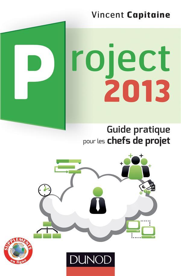 Project 2013 ; Guide Pratique Pour Les Chefs De Projet