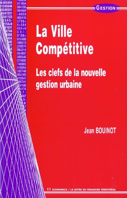 La Ville Competitive ; Les Clefs De La Nouvelle Gestion Urbaine