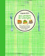 Couverture de Agenda 2013 des jardins de cocagne ; 52 recettes du terroir conçues par les chefs de vos régions