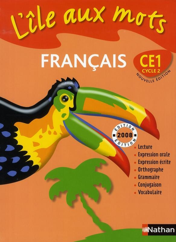 L'Ile Aux Mots; Francais ; Ce1 ; Manuel De L'Eleve
