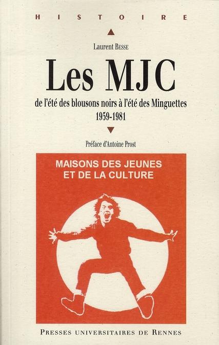 LES MJC : DE L'ETE DES BLOUSONS NOIRS A L'ETE DES MINGUETTES 1959-1981