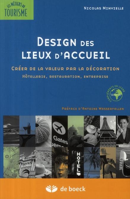 Design Des Lieux D'Accueil Creer La Valeur Par La Decoration - Hotellerie, Restauration, Entreprises