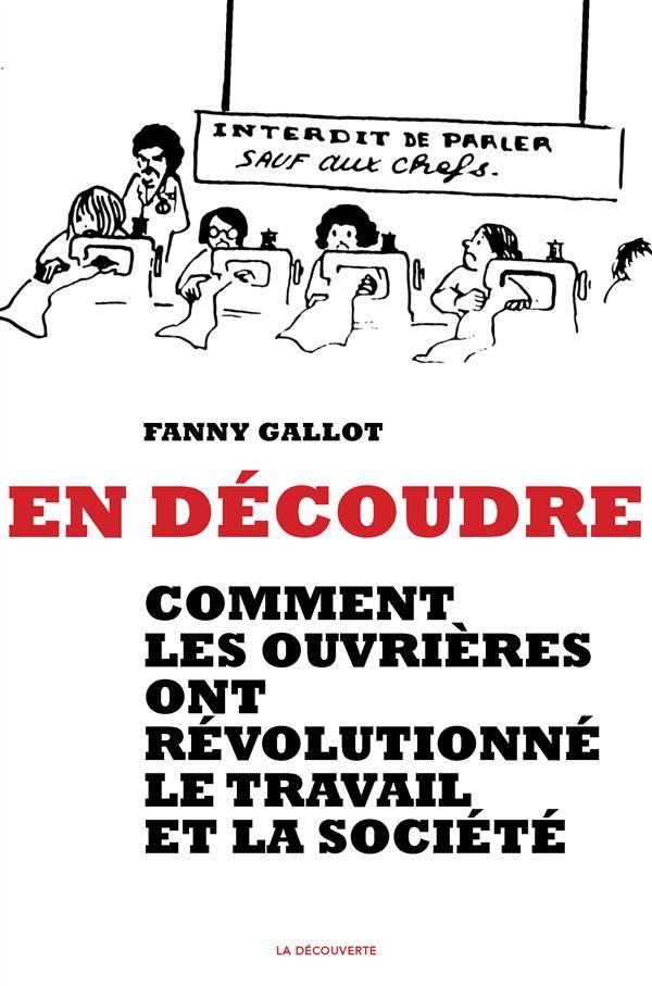EN DECOUDRE : COMMENT LES OUVRIERES ONT REVOLUTIONNE LE TRAVAIL
