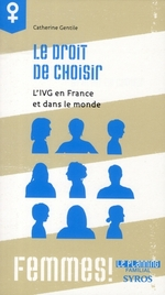 Couverture de Le droit de choisir ; l'IVG en France et dans le monde