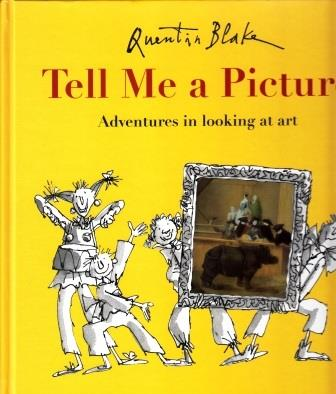 Quentin blake tell me a picture adventures in looking at art /anglais