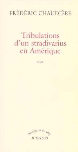 Tribulations D'Un Stradivarius En Amerique