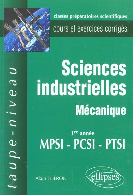 Sciences Industrielles ; Mecanique ; Cours Et Exercices Corriges De Premiere Annee De Mpsi-Pcsi-Ptsi