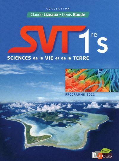 Lizeaux & Baude; Svt ; 1ere S ; Livre De L'Eleve (Edition 2011)