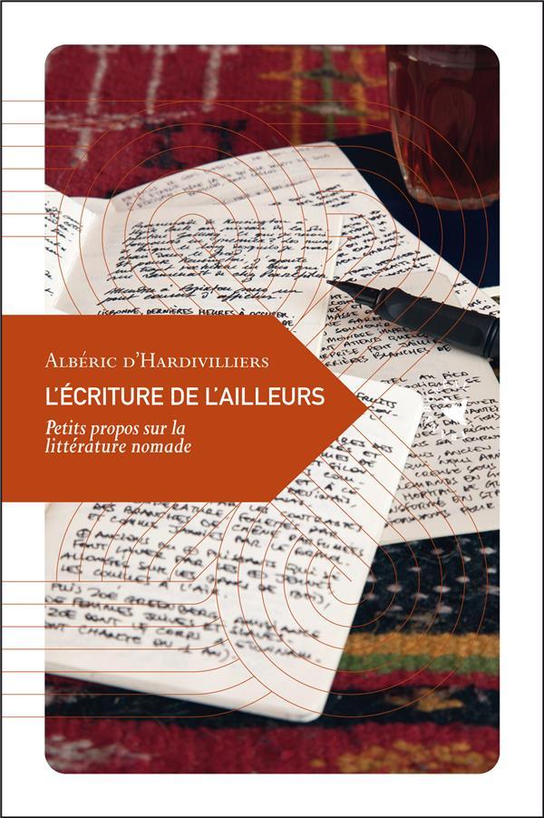 L'ECRITURE DE L'AILLEURS, PETIT PROPOS SUR LA LITTERATURE NOMADE