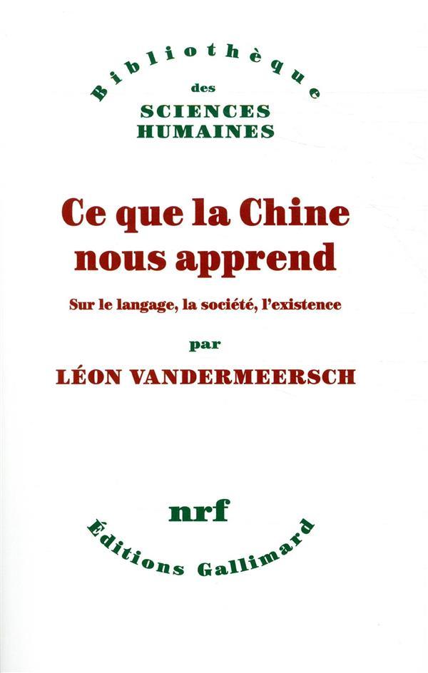 CE QUE LA CHINE NOUS APPREND SUR LE LANGAGE, LA SOCIETE, L'EXISTENCE