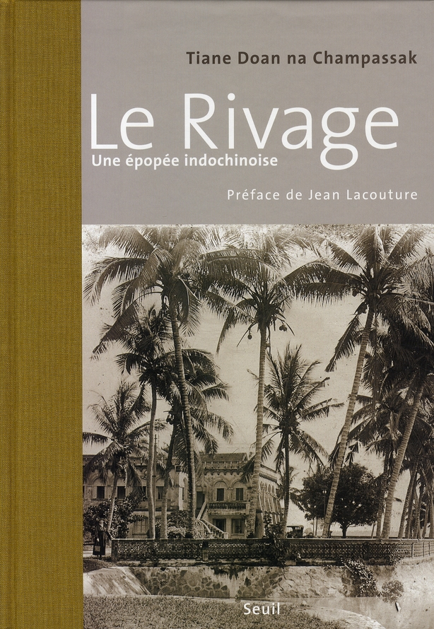 LE RIVAGE, UNE EPOPEE INDOCHINOISE