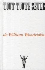 tout toute seule - William Wondriska