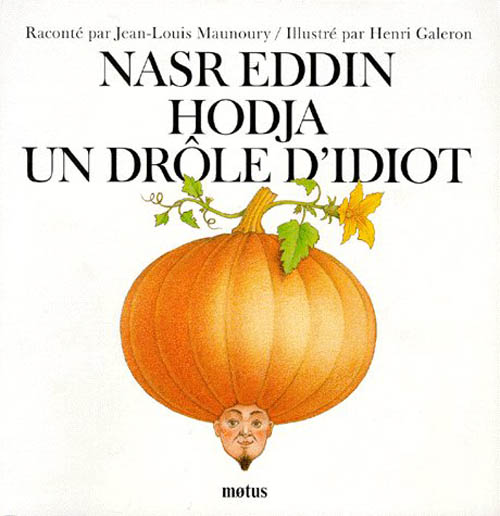 Nasr Eddin Hodja, un drole d'idiot
