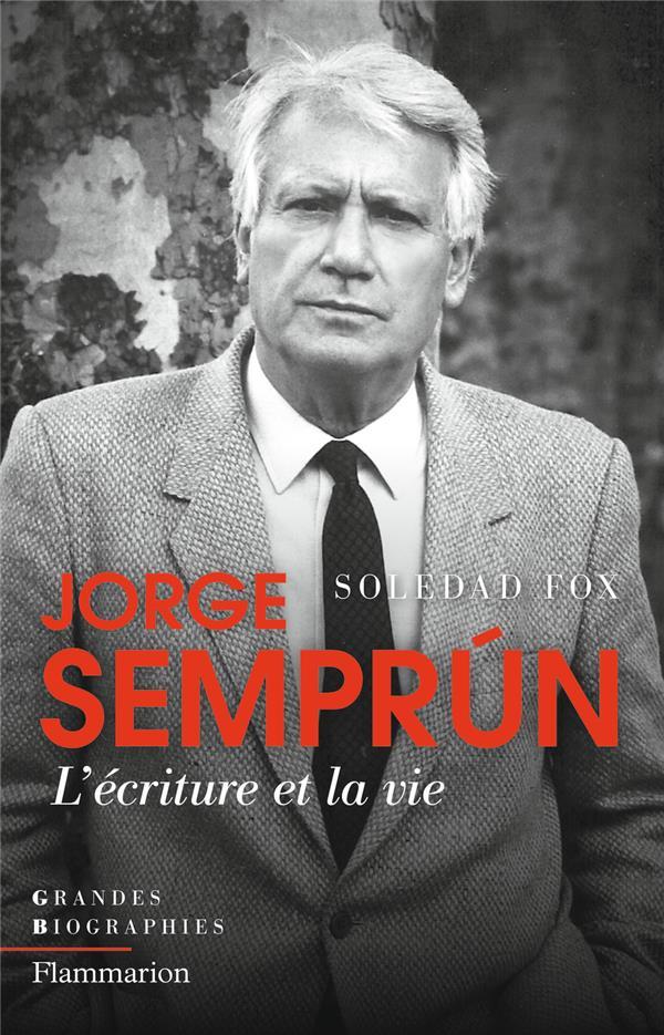 Jorge semprúm, l'écriture et la vie