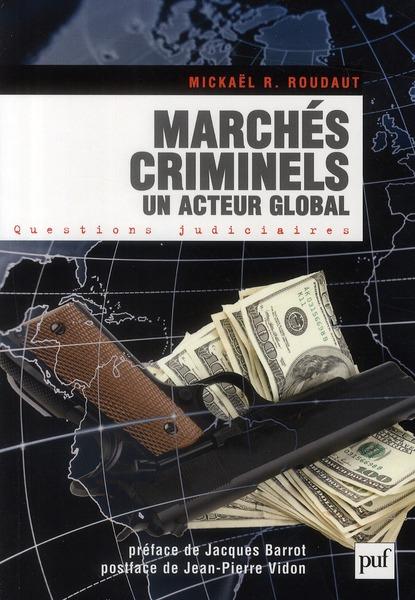 Marches Criminels ; Un Acteur Global