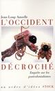 L'OCCIDENT DECROCHE : ENQUETE SUR LES POSTCOLONIALISMES