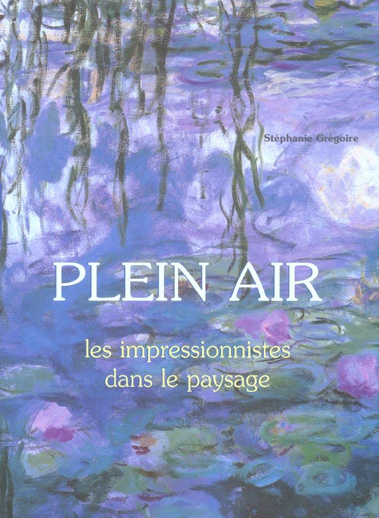 PLEIN AIR, LES IMPRESSIONNISTES DANS LE PAYSAGE