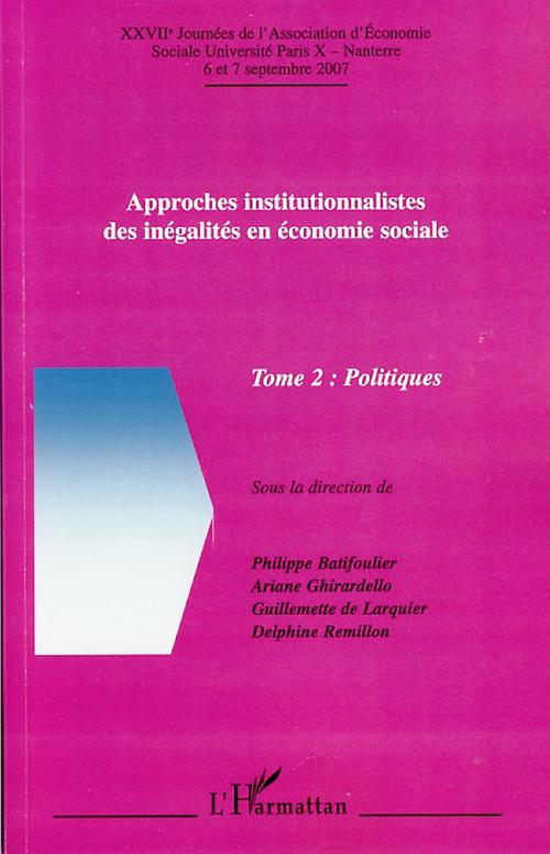 Approches Institutionnalistes Des Inegalites En Economie Sociale T.2 ; Politiques