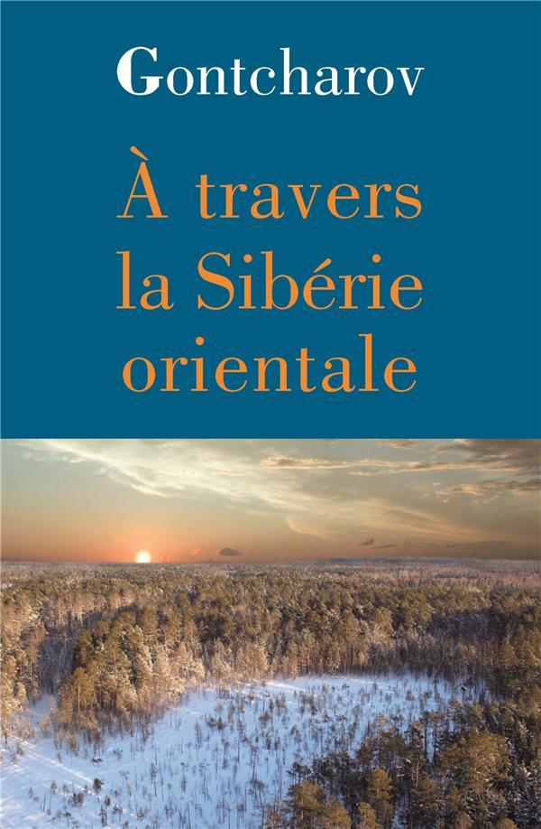 A TRAVERS LA SIBERIE ORIENTALE