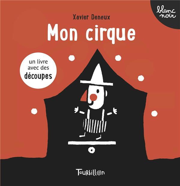 Mon cirque | Deneux, Xavier. Auteur