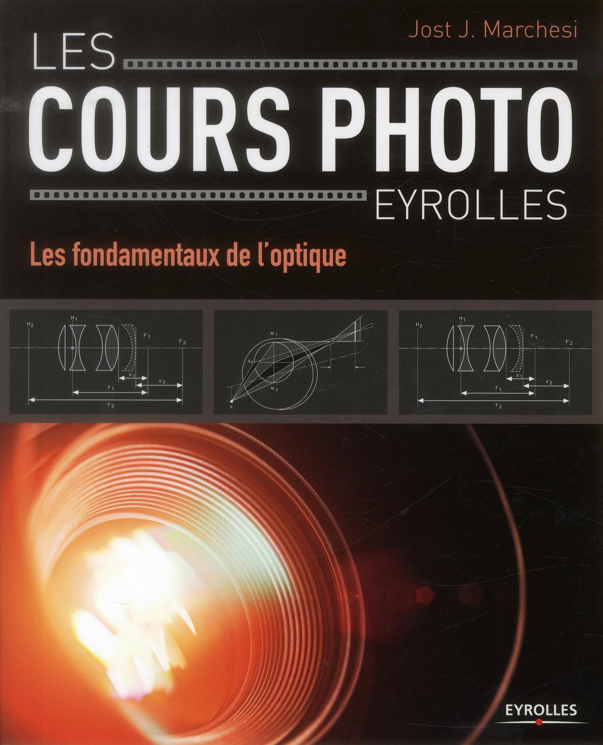 Les Fondamentaux De L'Optique ; Les Cours Photo Eyrolles