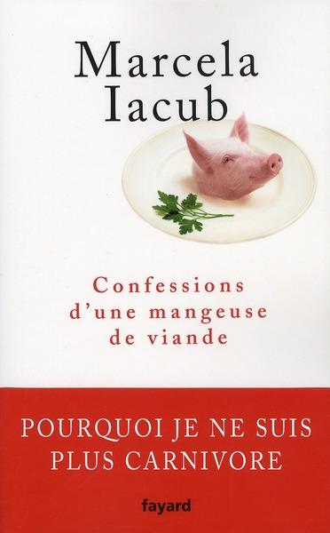 Confessions D'Une Mangeuse De Viande