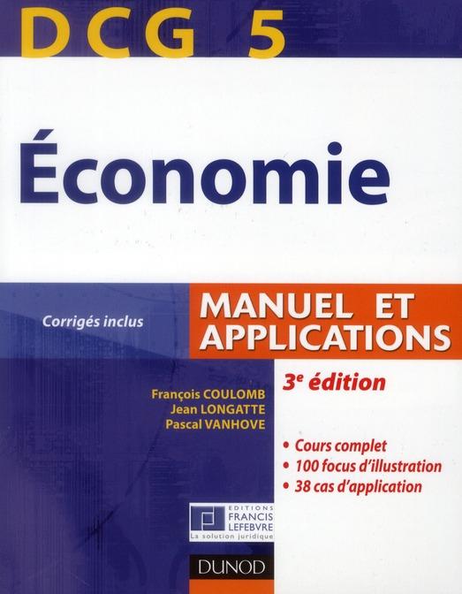 Dcg 5 ; Economie ; Manuel Et Applications, Corriges Inclus (3e Edition)